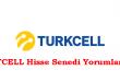 turkcell hisse senedi yorumları