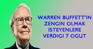 warren buffett'ın zengin olmak isteyenlere 7 öğüdü