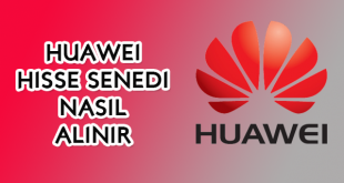 Huawei hisse senedi nasıl alınır