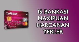 İş Bankası Maxipuan nerede kullanılır